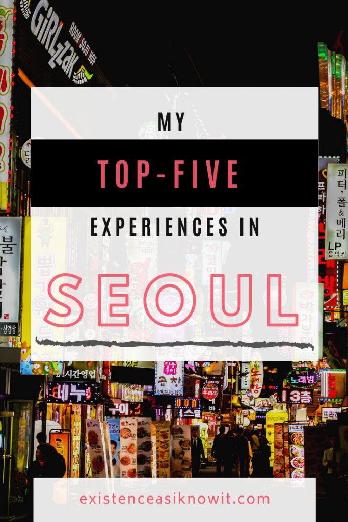 My Top-Five Experiences in Seoul